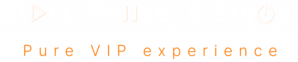 Start, Pause & Enjoy : Pure VIP experience